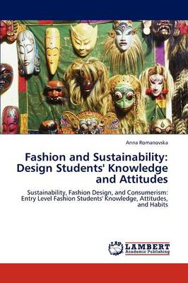 Fashion and Sustainability: Design Students' Knowledge and Attitudes (Paperback)