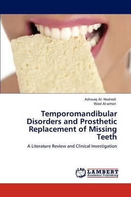 Temporomandibular Disorders and Prosthetic Replacement of Missing Teeth (Paperback)