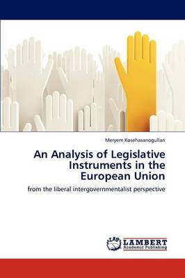 An Analysis of Legislative Instruments in the European Union (Paperback)