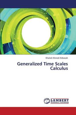 Generalized Time Scales Calculus (Paperback)