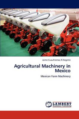 Agricultural Machinery in Mexico (Paperback)