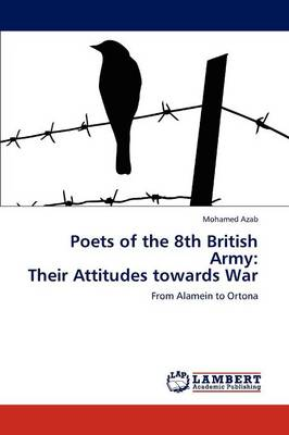 Poets of the 8th British Army: Their Attitudes Towards War (Paperback)