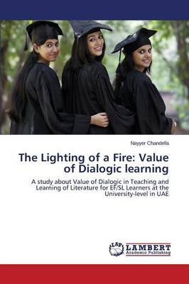 The Lighting of a Fire: Value of Dialogic Learning (Paperback)