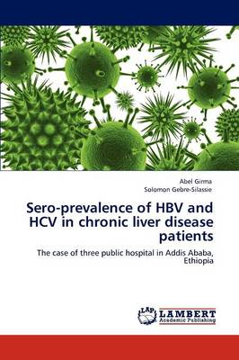 Sero-Prevalence of Hbv and Hcv in Chronic Liver Disease Patients (Paperback)