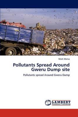 Pollutants Spread Around Gweru Dump Site (Paperback)