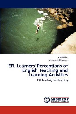Efl Learners' Perceptions of English Teaching and Learning Activities (Paperback)