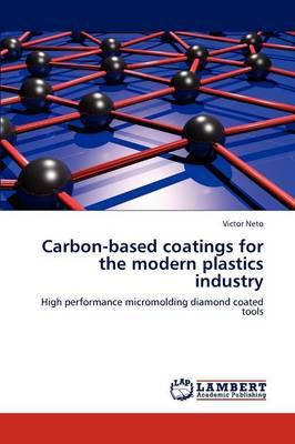 Carbon-Based Coatings for the Modern Plastics Industry (Paperback)