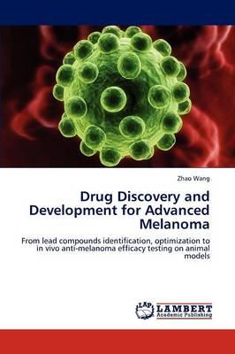 Drug Discovery and Development for Advanced Melanoma (Paperback)