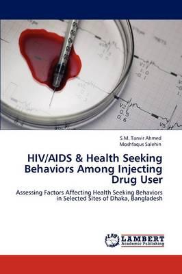 HIV/AIDS & Health Seeking Behaviors Among Injecting Drug User (Paperback)