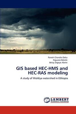 GIS Based Hec-HMS and Hec-Ras Modeling (Paperback)