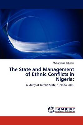 The State and Management of Ethnic Conflicts in Nigeria (Paperback)