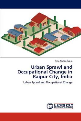 Urban Sprawl and Occupational Change in Raipur City, India (Paperback)