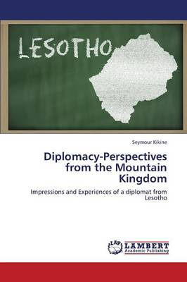 Diplomacy-Perspectives from the Mountain Kingdom (Paperback)