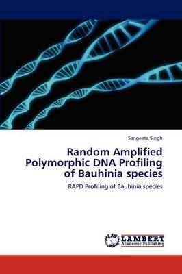 Random Amplified Polymorphic DNA Profiling of Bauhinia Species (Paperback)