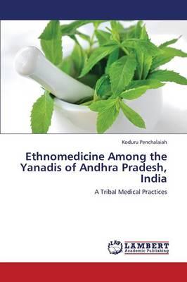 Ethnomedicine Among the Yanadis of Andhra Pradesh, India (Paperback)
