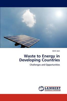 Waste to Energy in Developing Countries (Paperback)