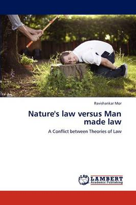 Nature's Law Versus Man Made Law (Paperback)