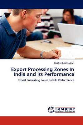 Export Processing Zones in India and Its Performance (Paperback)