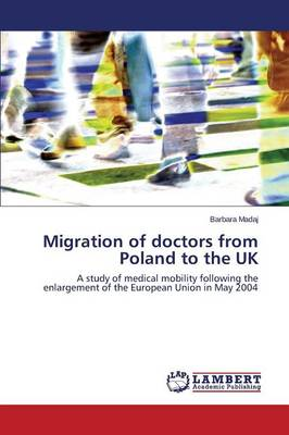 Migration of Doctors from Poland to the UK (Paperback)