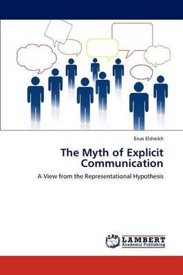 The Myth of Explicit Communication (Paperback)