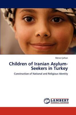 Children of Iranian Asylum-Seekers in Turkey (Paperback)