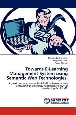Towards E-Learning Management System Using Semantic Web Technologies. (Paperback)