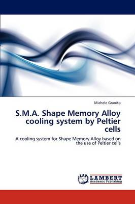 S.M.A. Shape Memory Alloy Cooling System by Peltier Cells (Paperback)