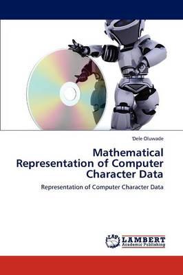 Mathematical Representation of Computer Character Data (Paperback)