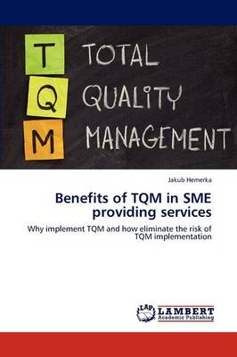Benefits of TQM in Sme Providing Services (Paperback)