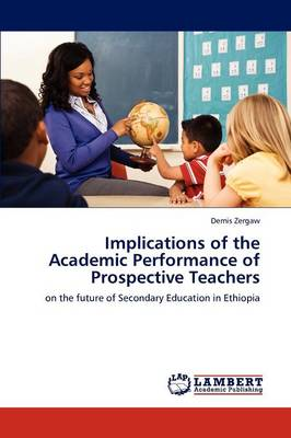 Implications of the Academic Performance of Prospective Teachers (Paperback)
