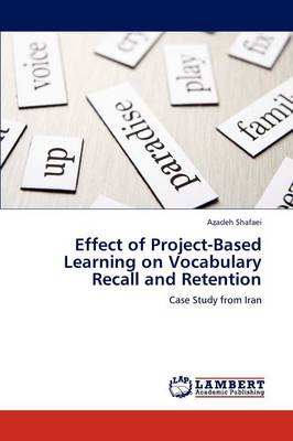 Effect of Project-Based Learning on Vocabulary Recall and Retention (Paperback)