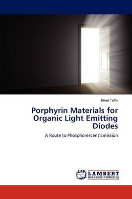 Porphyrin Materials for Organic Light Emitting Diodes (Paperback)