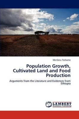 Population Growth, Cultivated Land and Food Production (Paperback)