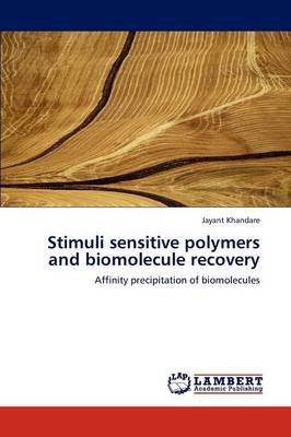 Stimuli Sensitive Polymers and Biomolecule Recovery (Paperback)