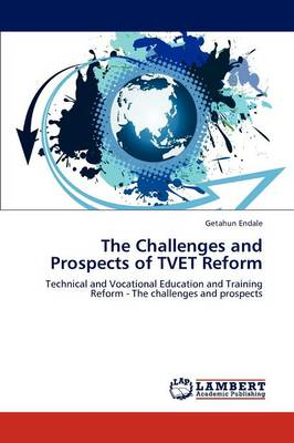 The Challenges and Prospects of Tvet Reform (Paperback)
