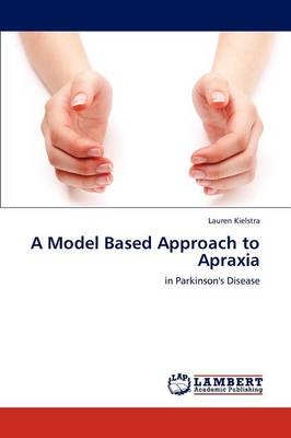 A Model Based Approach to Apraxia (Paperback)