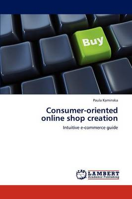 Consumer-Oriented Online Shop Creation (Paperback)