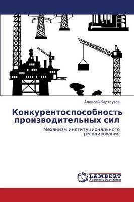 Konkurentosposobnost' Proizvoditel'nykh Sil (Paperback)