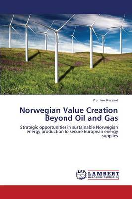 Norwegian Value Creation Beyond Oil and Gas (Paperback)