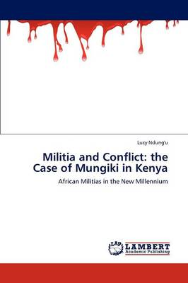 Militia and Conflict: The Case of Mungiki in Kenya (Paperback)