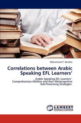 Correlations Between Arabic Speaking Efl Learners' (Paperback)