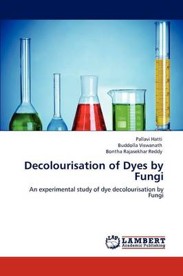 Decolourisation of Dyes by Fungi (Paperback)