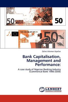 Bank Capitalisation, Management and Performance (Paperback)