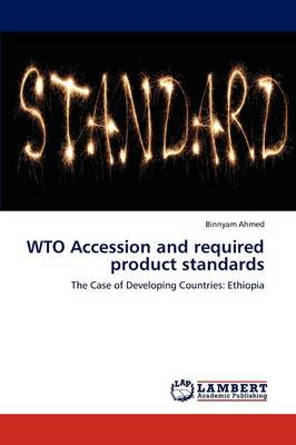 Wto Accession and Required Product Standards (Paperback)
