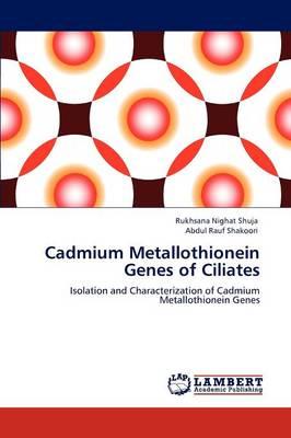 Cadmium Metallothionein Genes of Ciliates (Paperback)