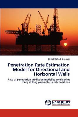 Penetration Rate Estimation Model for Directional and Horizontal Wells (Paperback)