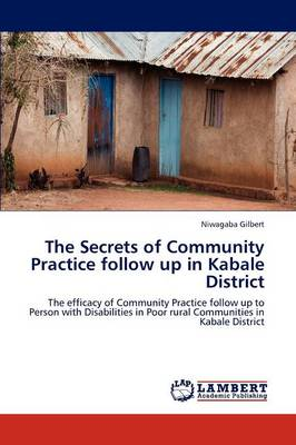 The Secrets of Community Practice Follow Up in Kabale District (Paperback)