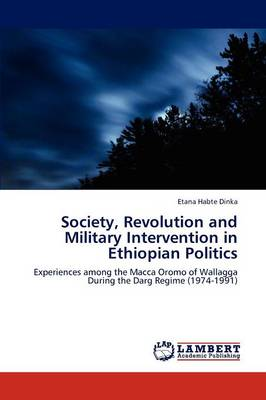 Society, Revolution and Military Intervention in Ethiopian Politics (Paperback)