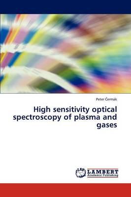 High Sensitivity Optical Spectroscopy of Plasma and Gases (Paperback)