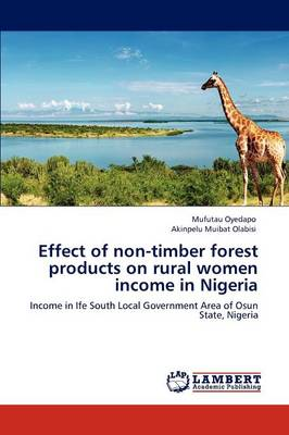 Effect of Non-Timber Forest Products on Rural Women Income in Nigeria (Paperback)
